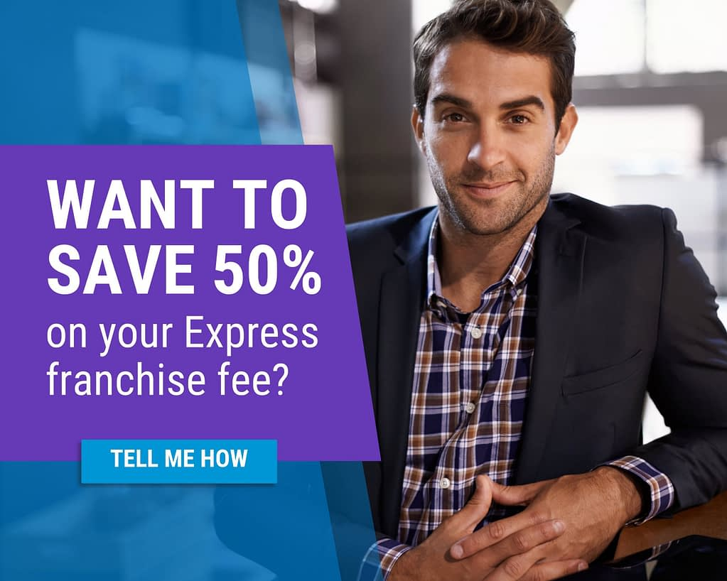 Wan to save 50% on your Express franchise fee? Tell Me How